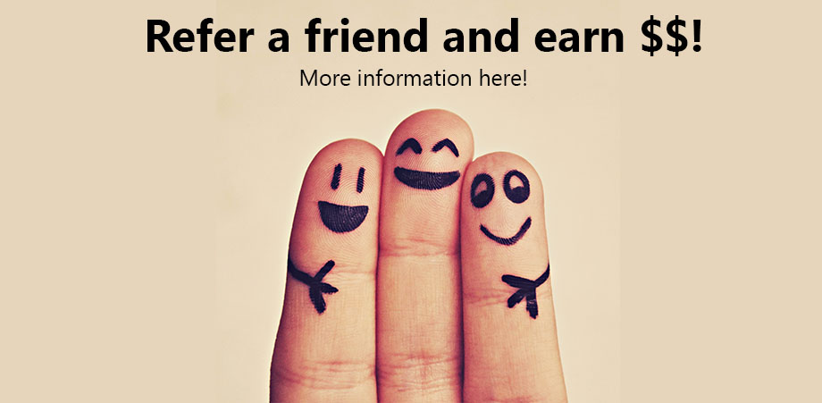 Refer a friend and earn $$!